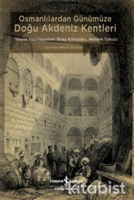 Osmanlı Dan Günümüze Doğu Akdeniz Kentleri