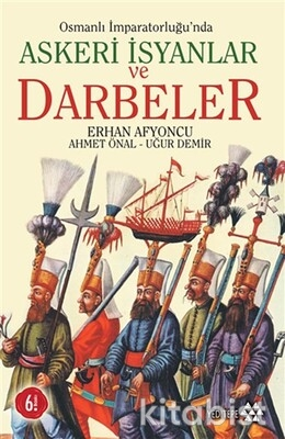 Yeditepe Yayınları - Osmanlı İmp. Askeri İsyanlar Ve Darbeler