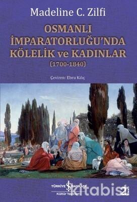 Osmanlı İmparatorluğunda Kölelik Ve Kadınlar