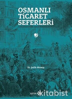 Yeditepe Yayınları - Osmanlı Ticaret Seferleri