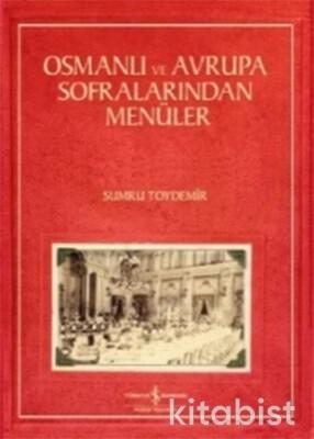 Osmanlı Ve Avrupa Sofralarından Menüler