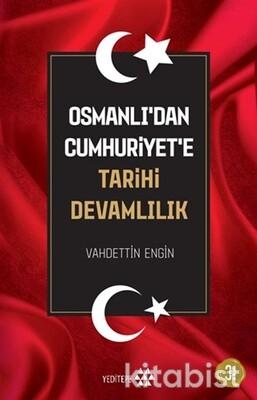 Yeditepe Yayınları - Osmanlıdan Cumhuriyete Tarihi Devamlılık