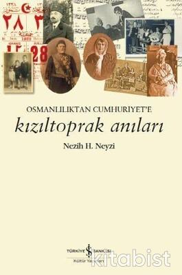 Osmanlılıktan Cumhuriyete Kızıltoprak Anıları