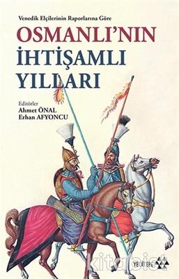 Yeditepe Yayınları - Osmanlının İhtişamlı Yılları