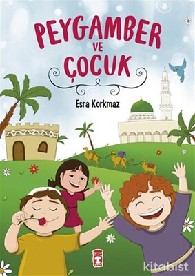 Timaş Çocuk Yayınları - Peygamber ve Çocuk