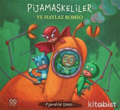 1001 Çiçek Yayınları - Pijamaskeliler ve Haylaz Romeo - 3+