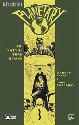 İthaki Yayınları - Planetary Cilt 3 - 20. Yüzyılı Terk Etmek