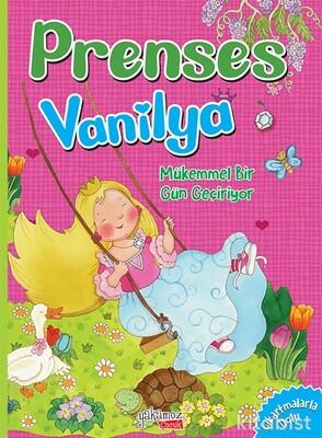 Yakamoz Yayınları - Prenses Vanilya - Mükemmel Bir Gün Geçiriyor