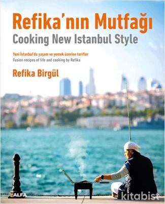 Alfa Yayınları - Refika'nın Mutfağı ( Cooking New Istanbul Style )
