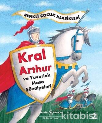 Renkli Ç.Klas.-Kral Arthur Ve Yuv Masa Şövalyeleri
