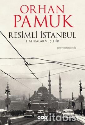 Yapıkredi Yayınları - Resimli İstanbul - Hatıralar ve Şehir