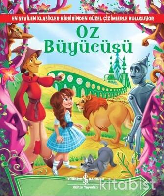 İş Bankası Yayınları - Resimli Klasikler-Oz Büyücüsü