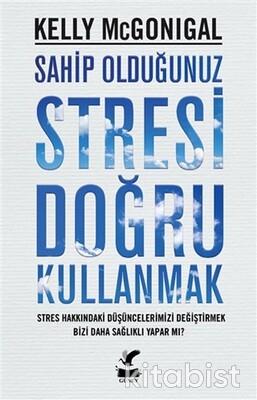 Güney Kitap - Sahip Olduğunuz Stresi Doğru Kullanmak