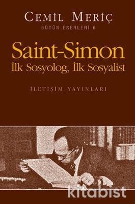 Saint Simon: İlk Sosyolog, İlk Sosyalist
