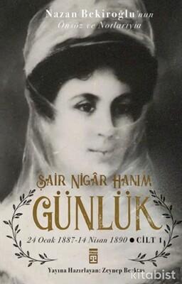 Timaş Yayınları - Şair Nigar Hanım Günlük -Cilt 1