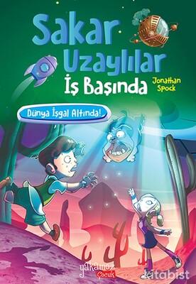 Yakamoz Yayınları - Sakar Uzaylılar İş Başında - Dünya İşgal Altında