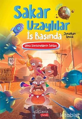 Yakamoz Yayınları - Sakar Uzaylılar İş Başında - Ultra Sivrisineklerin İstilası