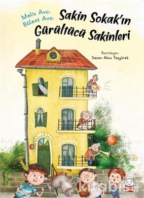 Kırmızı Kedi Yayınları - Sakin Sokak'ın Gürültücü Sakinleri