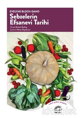 İletişim Yayınları - Sebzelerin Efsanevi Tarihi