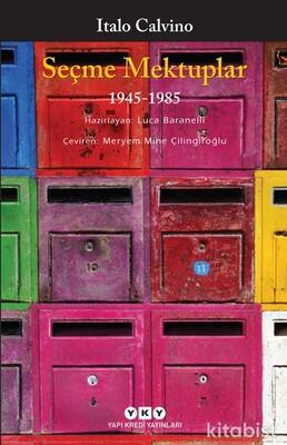Yapıkredi Yayınları - Seçme Mektuplar 1945- 1985