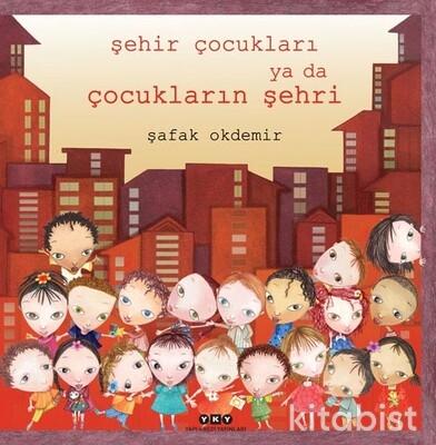 Yapıkredi Yayınları - Şehir Çocukları Yada Çocukların Şehri