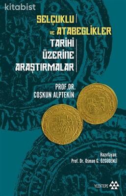 Yeditepe Yayınları - Selçuklu ve Atabeglikler Tarihi Üzerine Araştırmalar