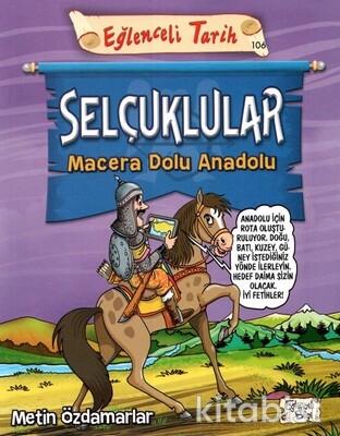 Eğlenceli Bilgi - Selçuklular-Macera Dolu Anadolu