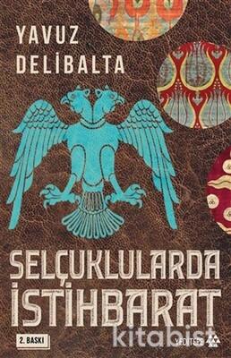 Yeditepe Yayınları - Selçuklularda İstihbarat
