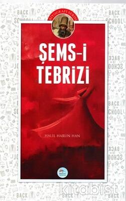 Şems-i Tebrizi (Biyografi)