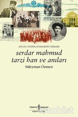 Serdar Mahmud Tarzi Han Ve Anıları
