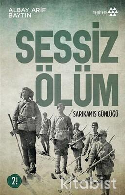 Yeditepe Yayınları - Sessiz Ölüm Sarıkamış Günlüğü