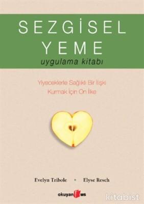 Okuyan Us Yayınları - Sezgisel Yeme: Uygulama Kitabı