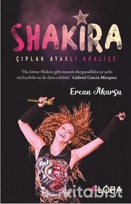 Flora Yayınları - Shakira - Çıplak Ayaklı Kraliçe