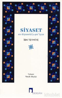 Dergah Yayınları - Siyaset-Es-Siyasetü'ş-şer'iyye