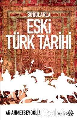 Yeditepe Yayınları - Sorularla Eski Türk Tarihi