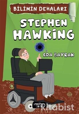 Yediveren Çocuk - Stephen Hawking-Bilimin Dehaları