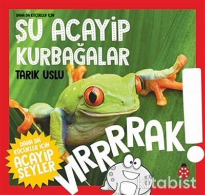 Uğur Böceği Yayınları - Şu Acayip Kurbağalar