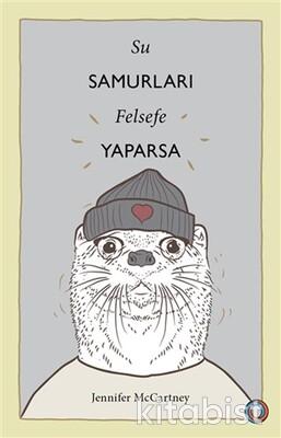 Orenda Yayınları - Su Samurları Felsefe Yaparsa