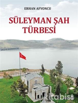Yeditepe Yayınları - Süleyman Şah Türbesi