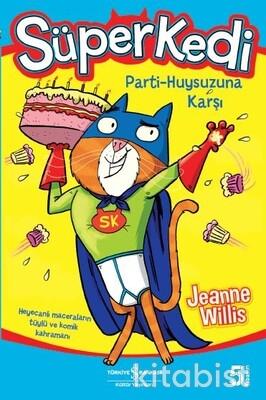 Süper Kedi Parti Huysuzuna Karşı