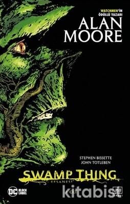 İthaki Yayınları - Swamp Thıng Efsanesi-1.Cilt