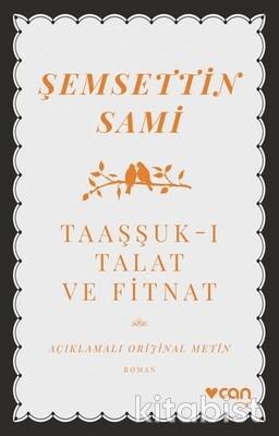 Can Yayınları - Taaşşuk-ı Talat ve Fitnat(Açıklamalı Orijinal Metin)