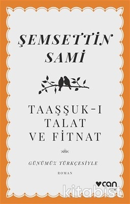 Can Yayınları - Taaşşuk-ı Talat ve Fitnat(Günümz Türkçesiyle)