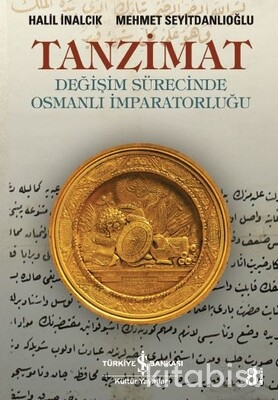 Tanzimat-Değişim Sürecinde Osmanlı İmparatorluğu