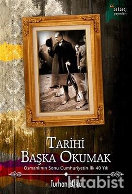 Ataç Yayınları - Tarihi Başka Okumak