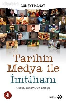 Yeditepe Yayınları - Tarihin Medya ile İmtihanı