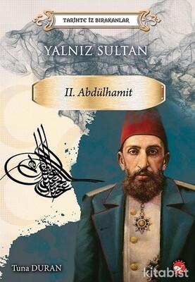 Beyaz Balina Yayınları - Tarihte İz Bırakanlar-Yalnız Sultan II.Abdülhamit