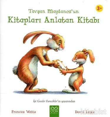 1001 Çiçek Yayınları - Tavşan Marangoz un Kitapları Anlatan Kitabı
