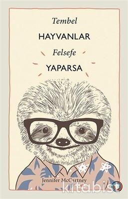 Orenda Yayınları - Tembel Hayvanlar Felsefe Yaparsa