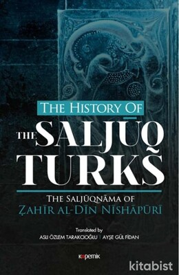 Kopernik Kitap - The History Of The Saljuq Turks